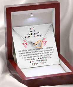 To Be My Best Friend I Will Always Be There For You Necklace