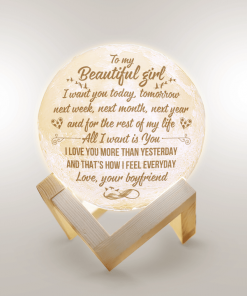 To My Beautiful Girl I Want You Today Tomorrow Next Week Next Month Next Year Moon Lamp
