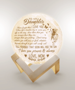 To My Daughter Never Forget That I Love You Forever And Always Moon Lamp
