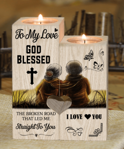 To My Love- God Blessed The Broken Road- Candle Holder With Heart