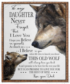 Wolf To My Daughter Never Forget That I Love You I Hope You Believe In Yourself Love Your Dad Fleece Blanket