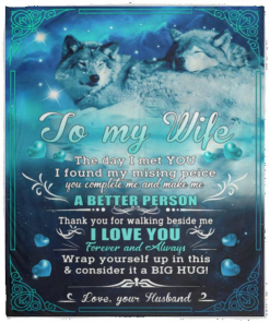 Wolf To My Wife The Day I Met You I Found My Missing Piece – Love Your Husband Fleece Blanket