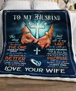 Cross To My Husband The Day I Meet You I Have Found The One – Love You Wife Blanket