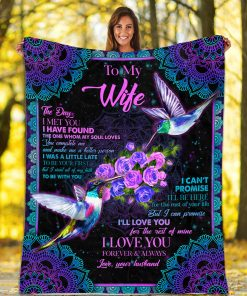 From Husband To My Wife The Day I Met You I Have Found The One Hummingbirds Fleece Blanket