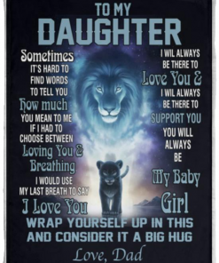 Lions To My Daughter If I Had To Choose Between Loving You and Brea thing I Would Use My Last Breath To Say I Love You Love Dad Fleece Blanket