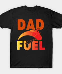 DadFuel Fathers Day T-Shirt