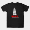 Dad dad dad What T-Shirt