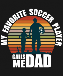 My Favorite Soccer Player Calls Me Dad Fathers Day T-Shirt
