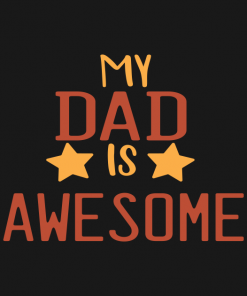 My dad is awesome T-Shirt
