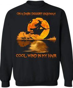 Witch on a dark desert highway cool wind in my hair shirt6