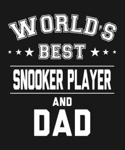 Worlds Best Snooker Player And Dad T- shirt