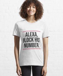 Alexa Block His Number shirt, long Sleeve, hoodie