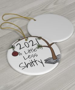 2021 A Little Less Shitty Pandemic Christmas Ornament 1