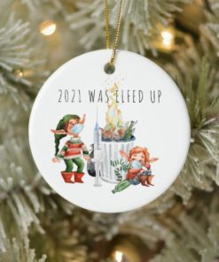 2021 Was Elfed Up Funny 2021 Dumpster Fire Circle Ornament