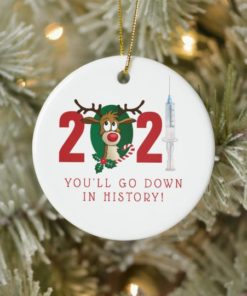 Youll go down in history 2021 Christmas Circle Ornament