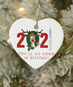 Youll go down in history 2021 Christmas Holiday Heart Ornament