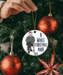 Bernie Sanders A Whole Christmas Mood 2021 Ornament