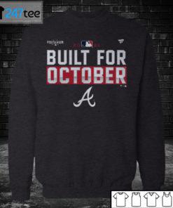 Sweatshirt Atlanta Braves Build for October Postseason 2021 T shirt