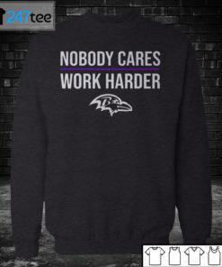 Sweatshirt Baltimore Ravens Nobody Care Work Harder T shirt