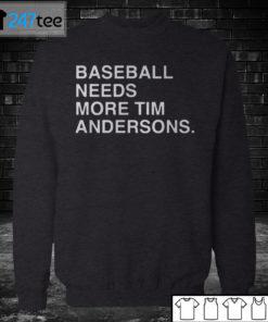 Sweatshirt baseball needs more Tim Andersons T shirt