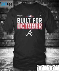 T shirt Atlanta Braves Build for October Postseason 2021 T shirt